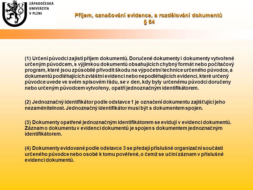 Příjem, označování evidence, a rozdělování dokumentů § 64