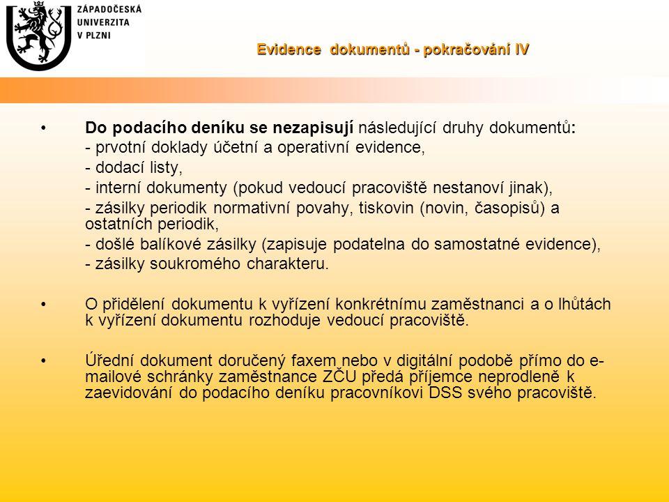 Evidence dokumentů - pokračování IV