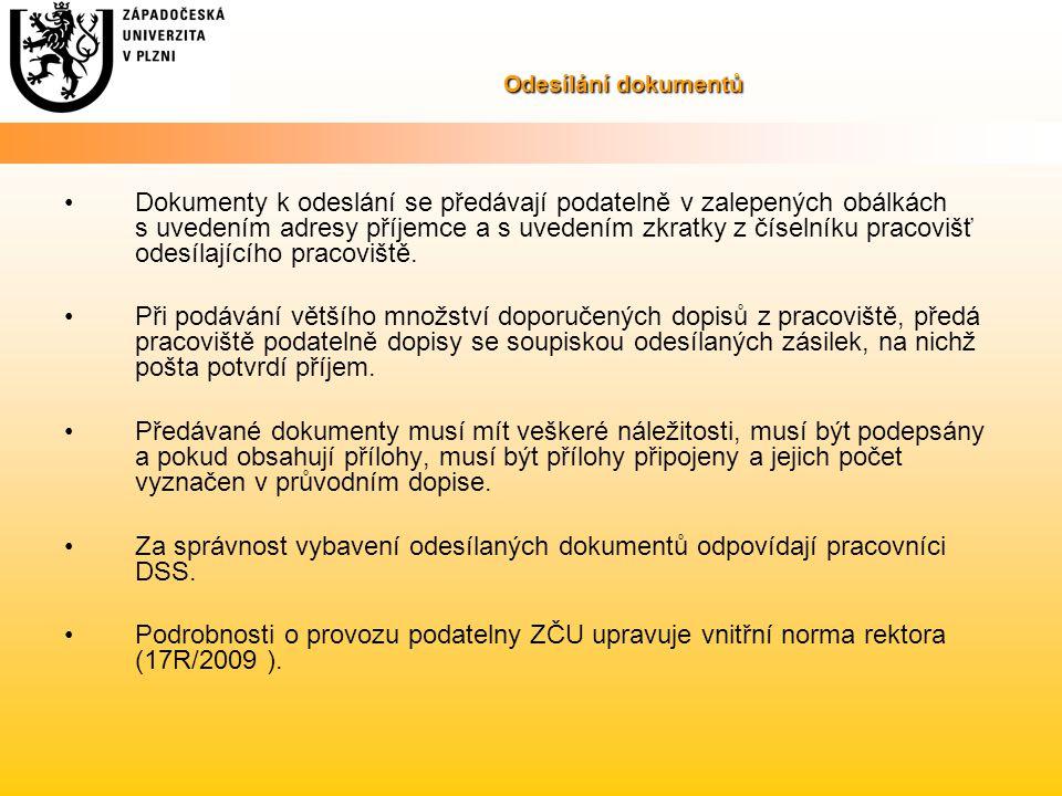 Za správnost vybavení odesílaných dokumentů odpovídají pracovníci DSS.