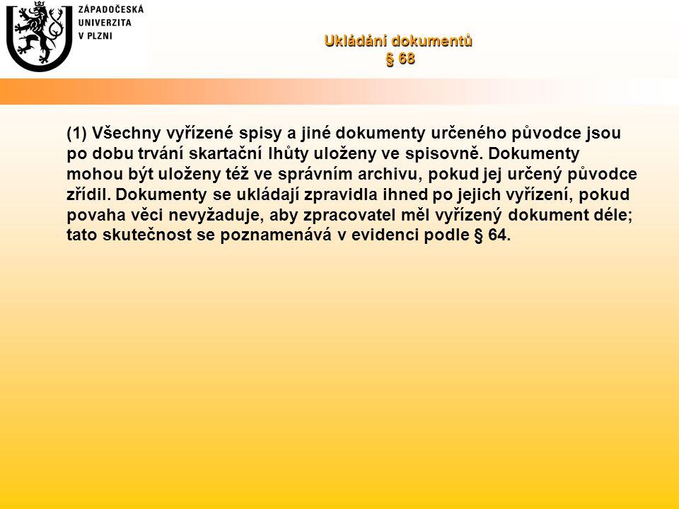 Ukládání dokumentů § 68
