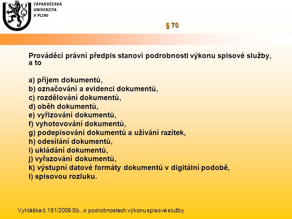 b) označování a evidenci dokumentů, c) rozdělování dokumentů,