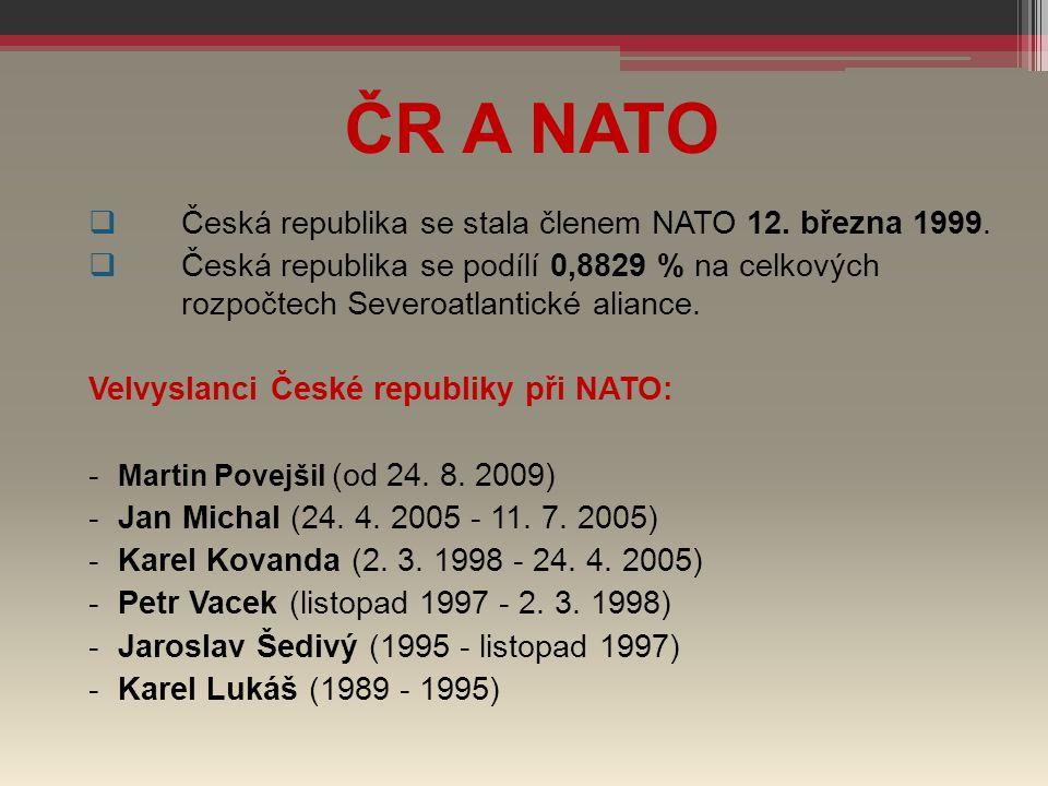 ČR A NATO Česká republika se stala členem NATO 12. března 1999.