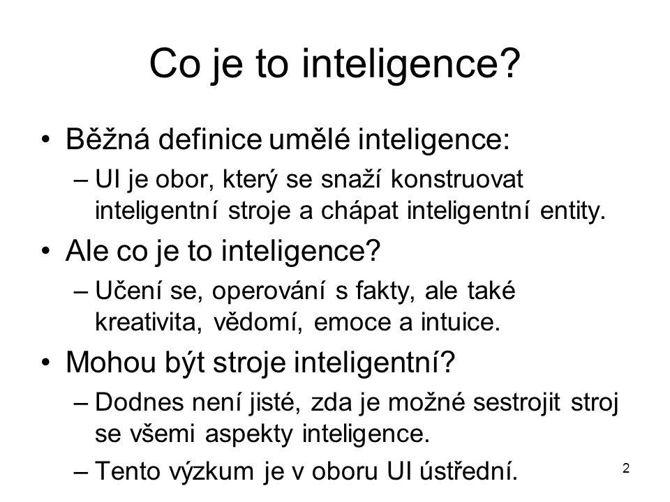 Co je to inteligence Běžná definice umělé inteligence: