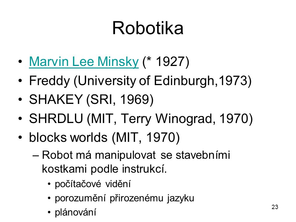 Robotika Marvin Lee Minsky (* 1927)