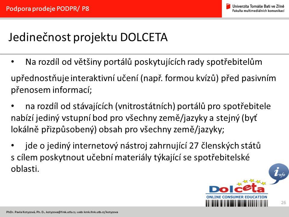 Jedinečnost projektu DOLCETA