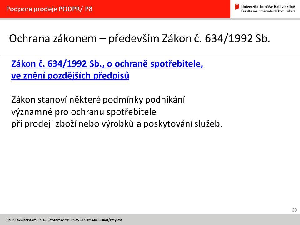 Ochrana zákonem – především Zákon č. 634/1992 Sb.