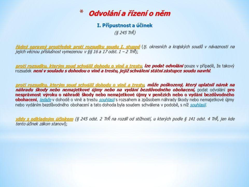 Odvolání a řízení o něm I. Přípustnost a účinek (§ 245 TrŘ)