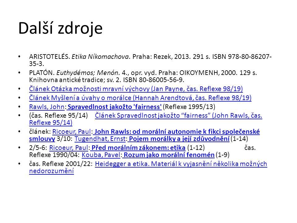 Další zdroje Aristotelés. Etika Níkomachova. Praha: Rezek, 2013. 291 s. ISBN 978-80-86207-35-3.