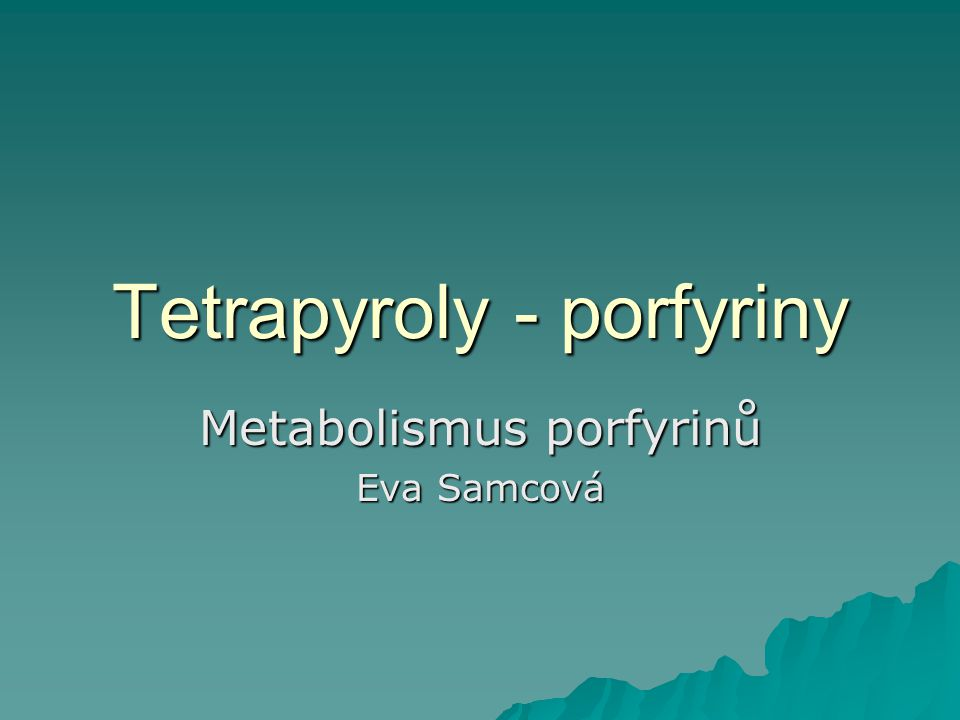 Tetrapyroly - porfyriny