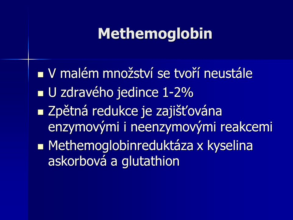 Methemoglobin V malém množství se tvoří neustále