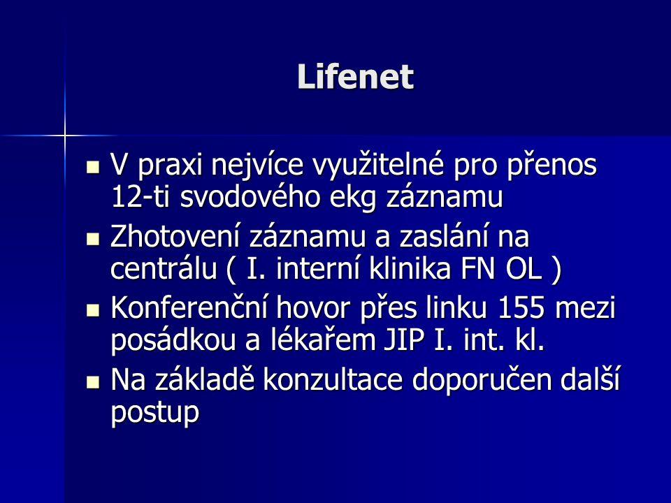 Lifenet V praxi nejvíce využitelné pro přenos 12-ti svodového ekg záznamu. Zhotovení záznamu a zaslání na centrálu ( I. interní klinika FN OL )