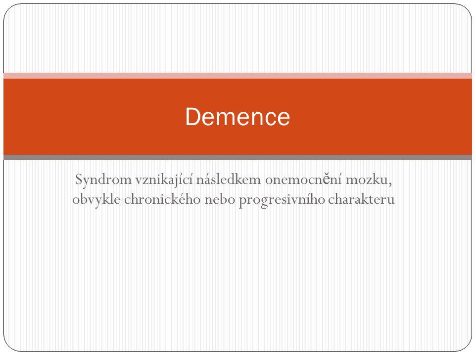 Demence Syndrom vznikající následkem onemocnění mozku, obvykle chronického nebo progresivního charakteru.