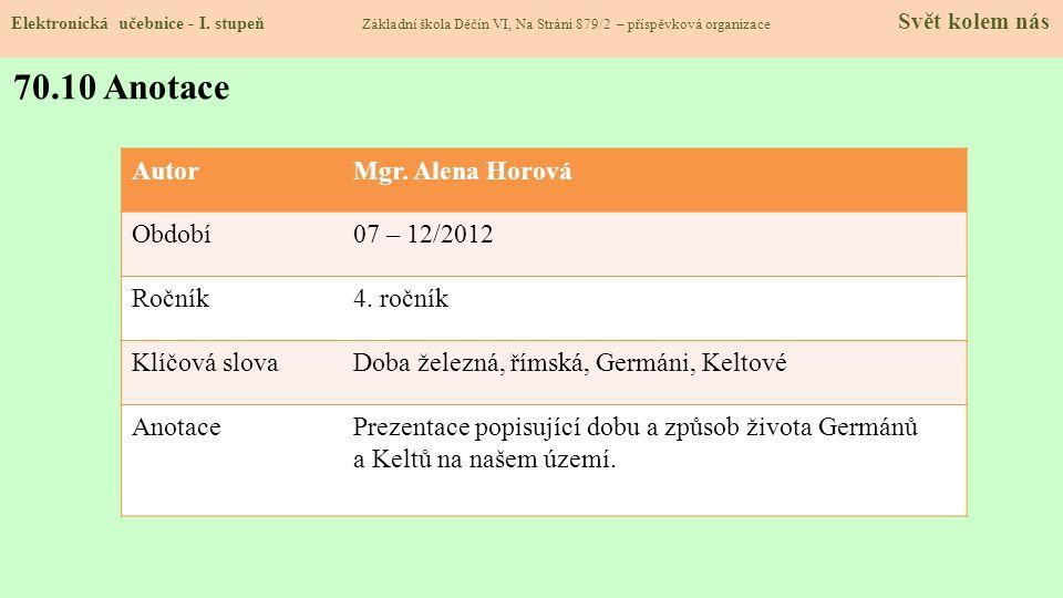 70.10 Anotace Autor Mgr. Alena Horová Období 07 – 12/2012 Ročník
