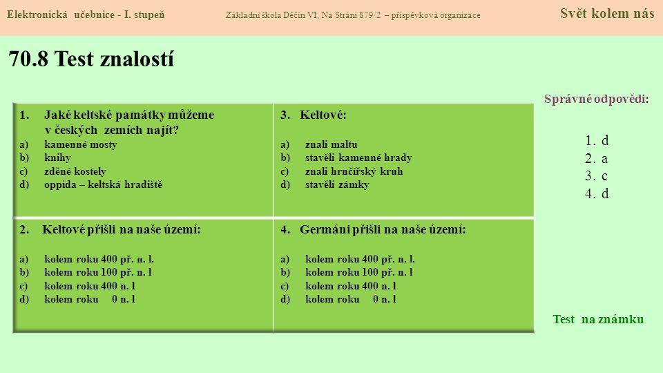 70.8 Test znalostí d a c Správné odpovědi: Jaké keltské památky můžeme