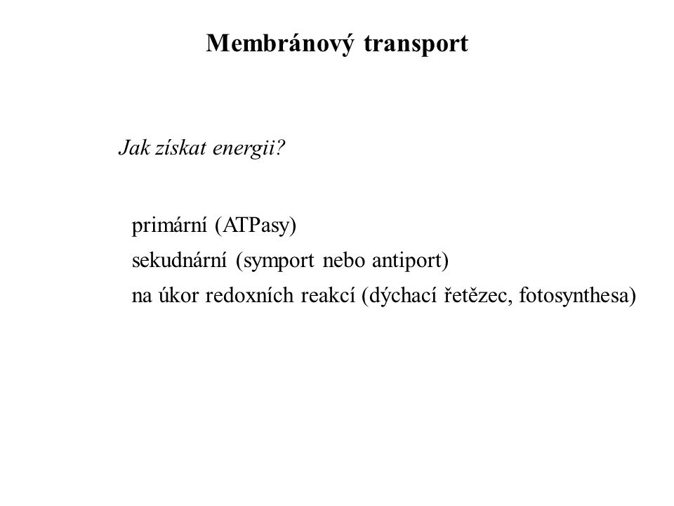 Membránový transport Jak získat energii primární (ATPasy)
