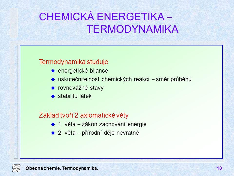 CHEMICKÁ ENERGETIKA  TERMODYNAMIKA