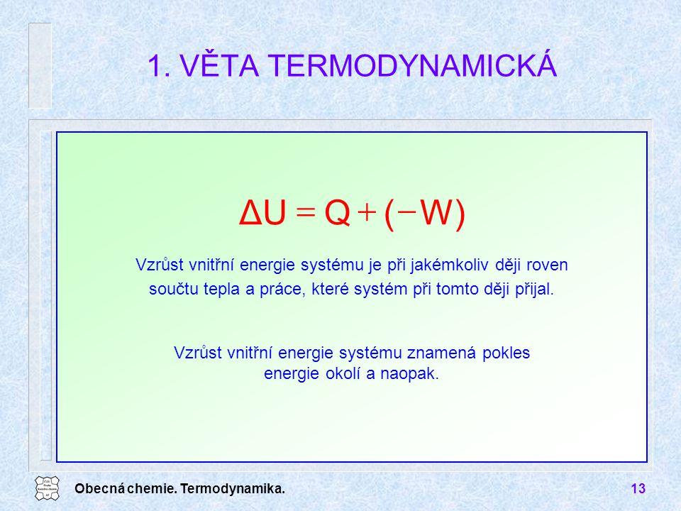 Vzrůst vnitřní energie systému znamená pokles energie okolí a naopak.