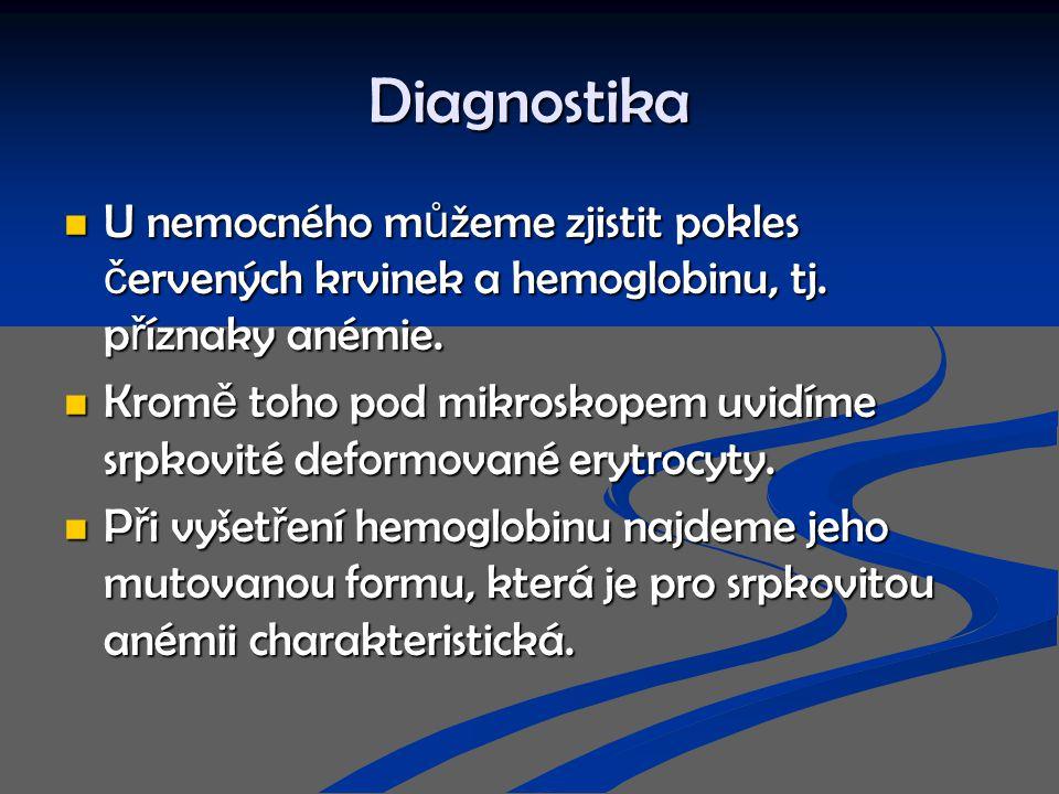 Diagnostika U nemocného můžeme zjistit pokles červených krvinek a hemoglobinu, tj. příznaky anémie.