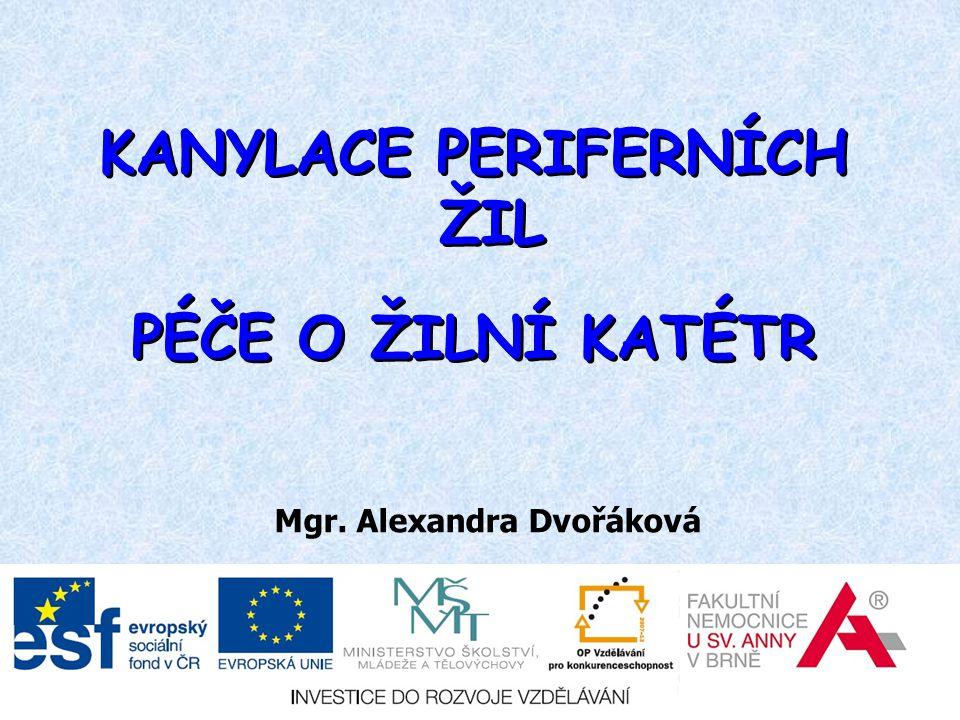 KANYLACE PERIFERNÍCH ŽIL Mgr. Alexandra Dvořáková