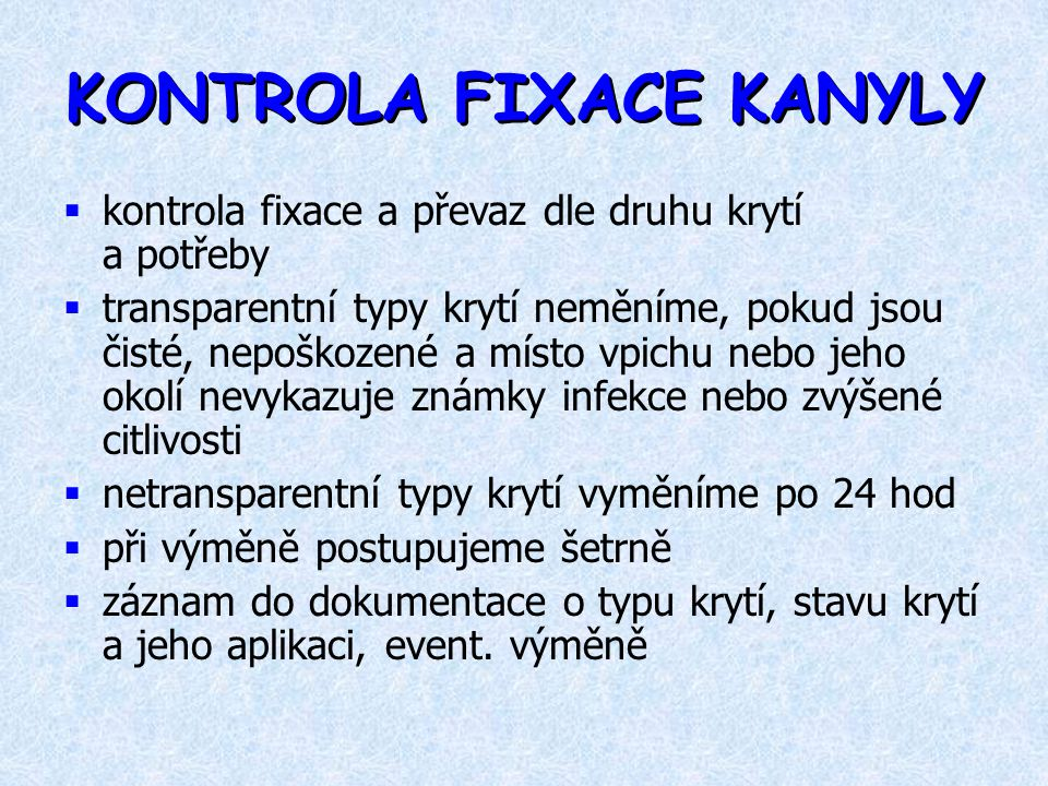 KONTROLA FIXACE KANYLY