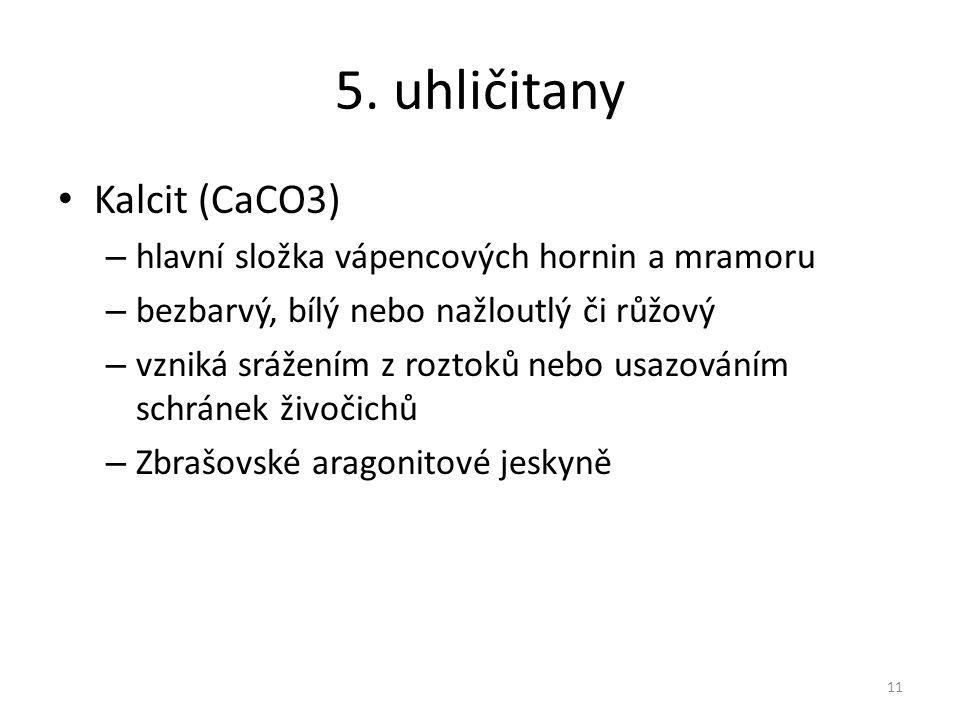 5. uhličitany Kalcit (CaCO3)