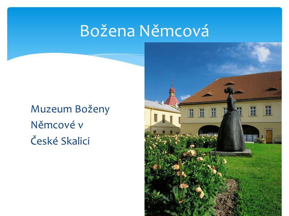 Božena Němcová Muzeum Boženy Němcové v České Skalici