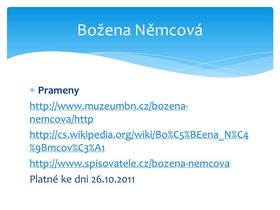 Božena Němcová Prameny http://www.muzeumbn.cz/bozena-nemcova/http