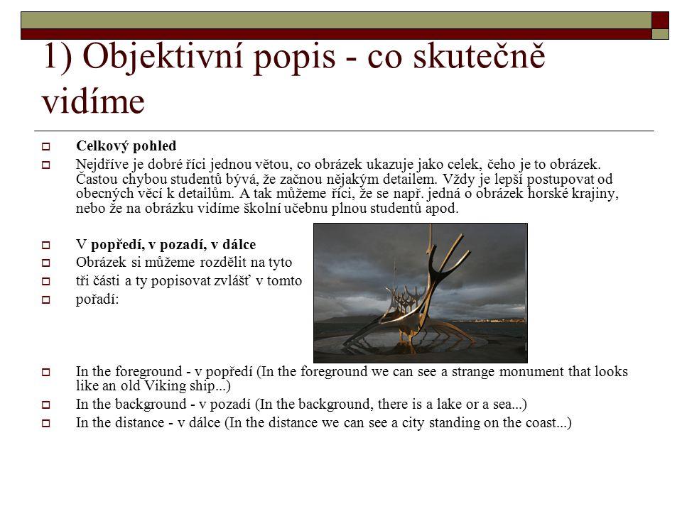1) Objektivní popis - co skutečně vidíme