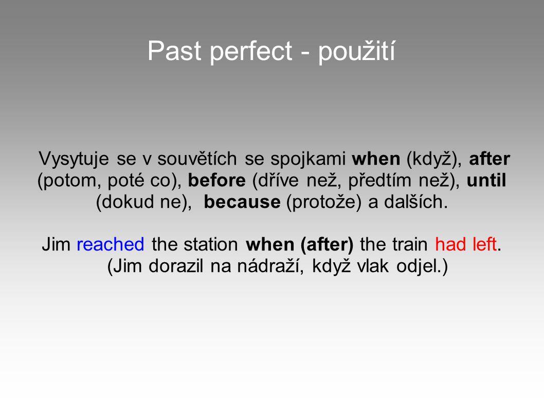 Past perfect - použití