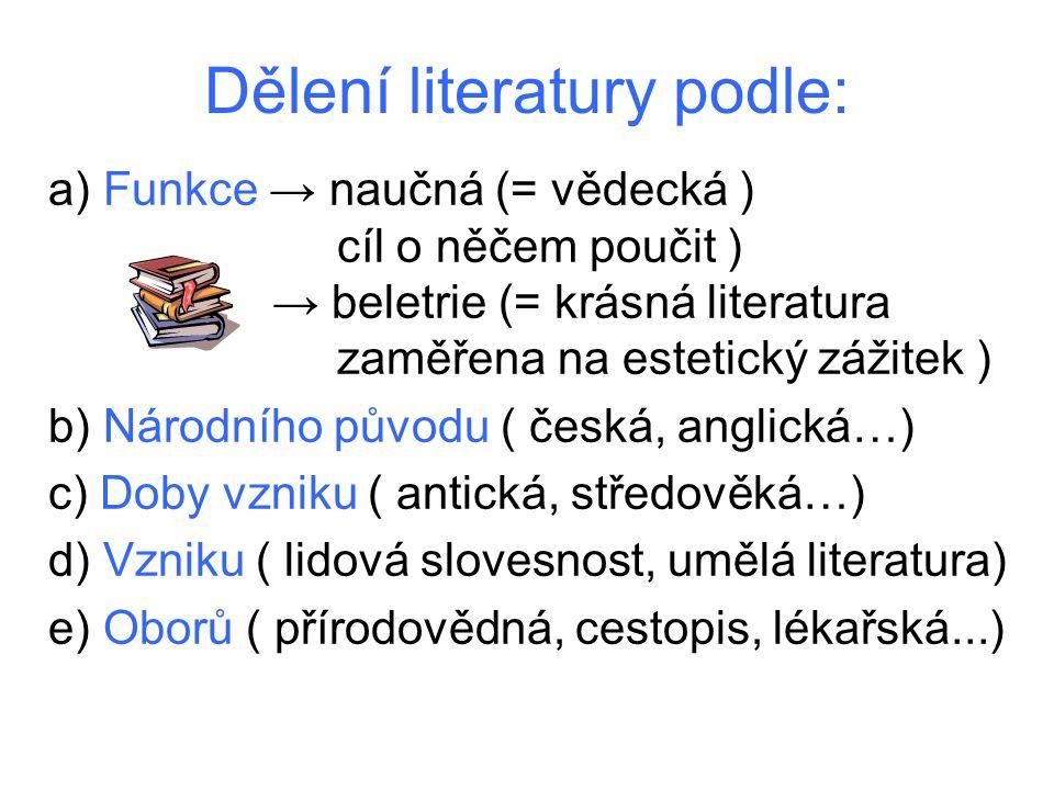 Dělení literatury podle: