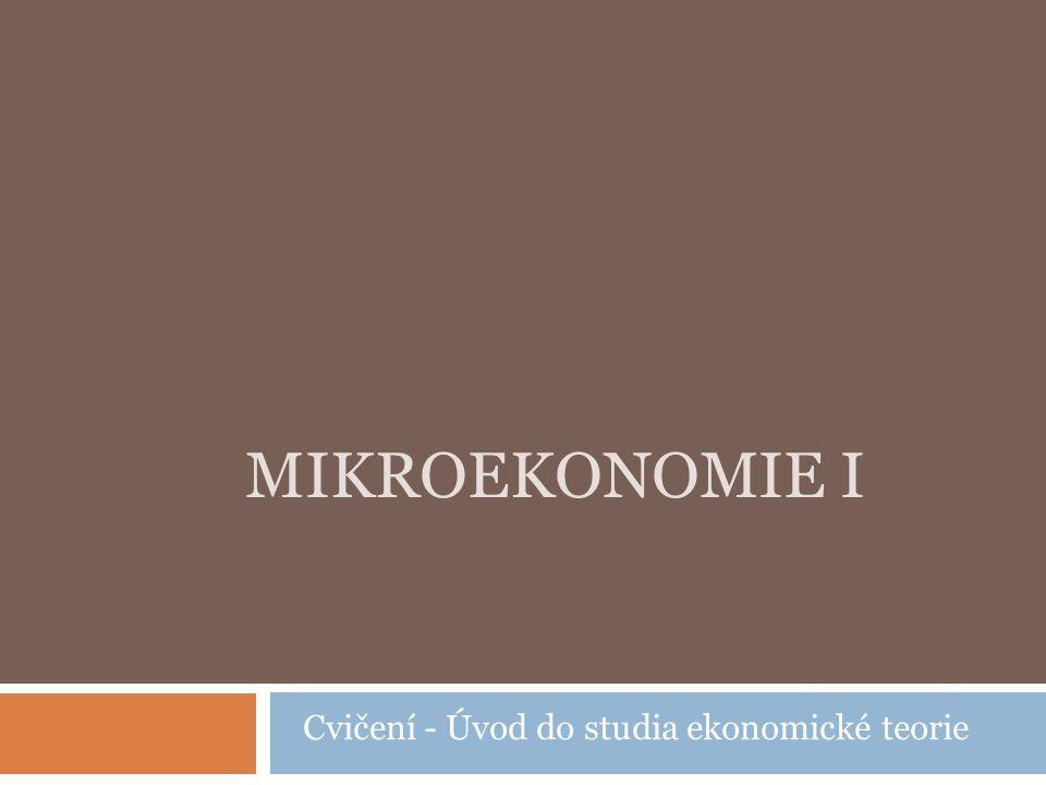 Cvičení - Úvod do studia ekonomické teorie