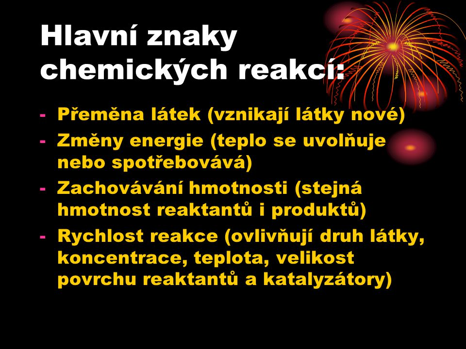 Hlavní znaky chemických reakcí: