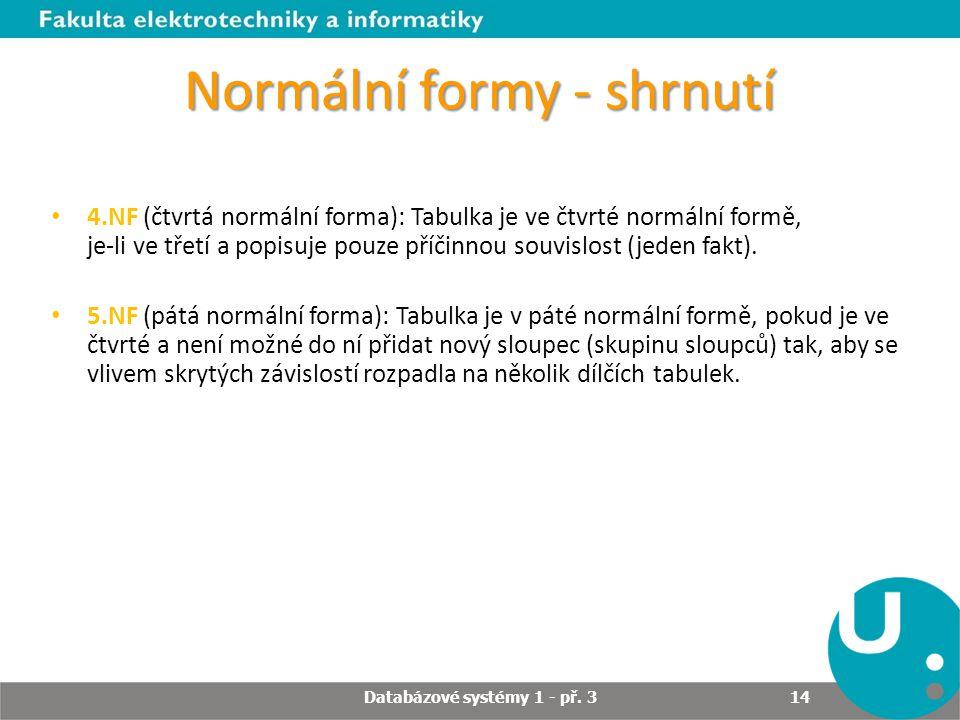 Normální formy - shrnutí