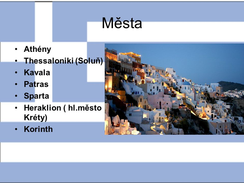 Města Athény Thessaloniki (Soluň) Kavala Patras Sparta