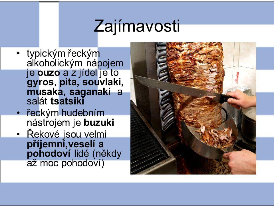 Zajímavosti typickým řeckým alkoholickým nápojem je ouzo a z jídel je to gyros, pita, souvlaki, musaka, saganaki a salát tsatsiki.
