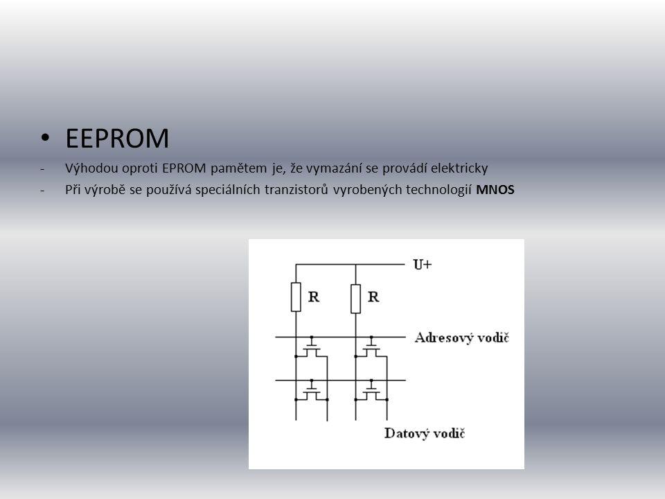 EEPROM Výhodou oproti EPROM pamětem je, že vymazání se provádí elektricky.