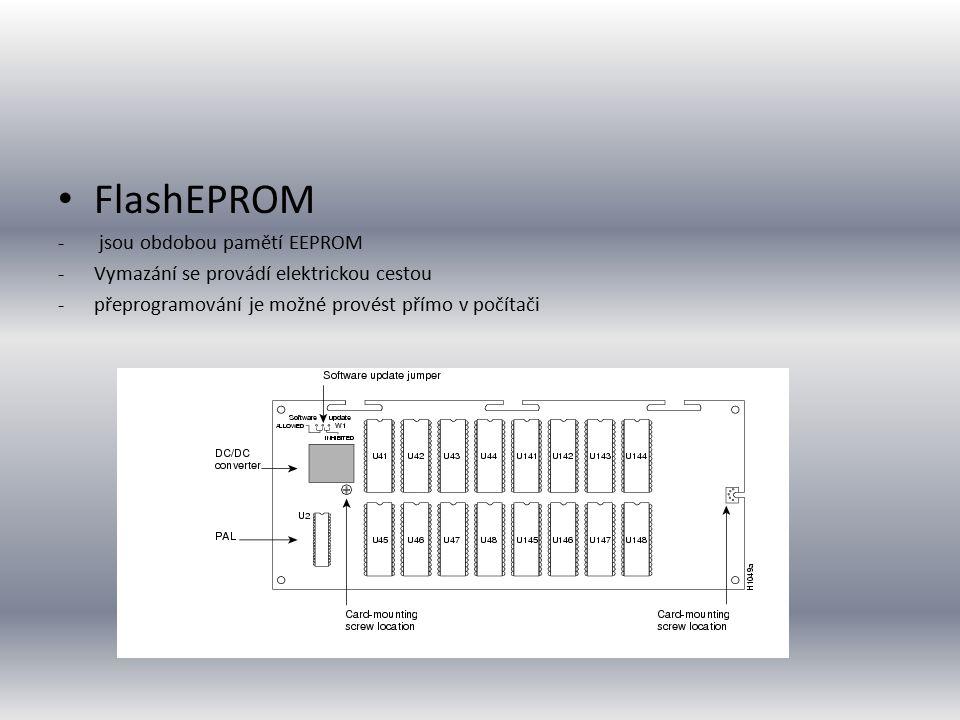 FlashEPROM jsou obdobou pamětí EEPROM