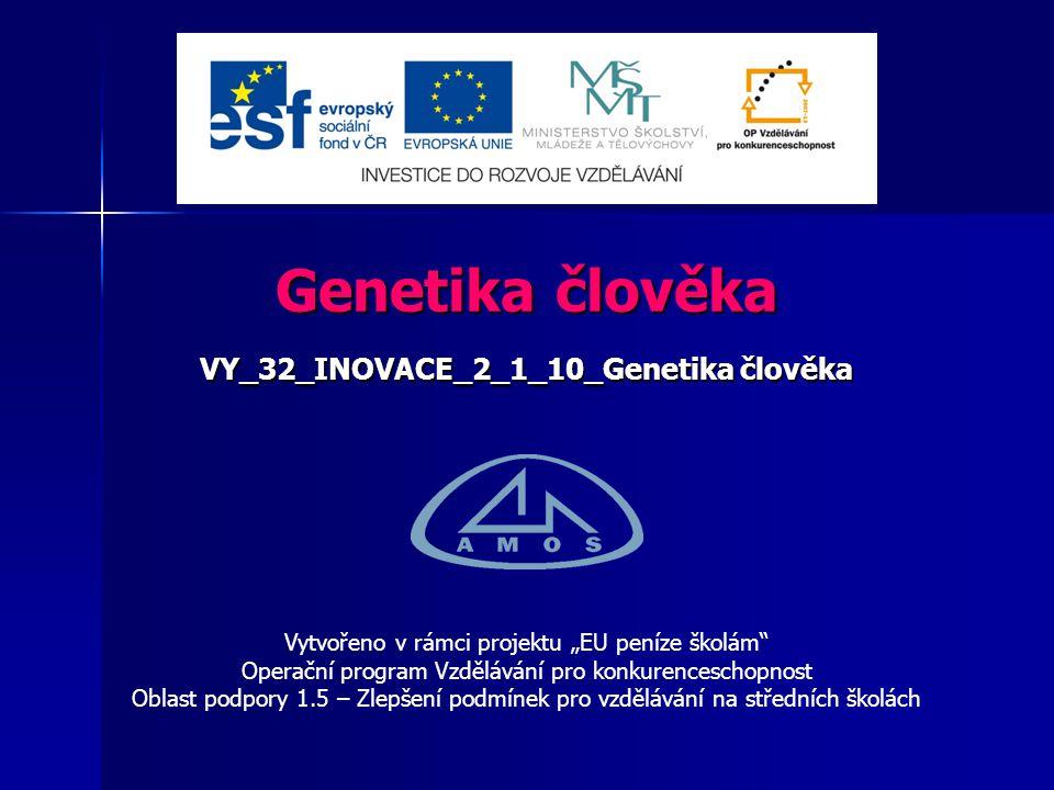 VY_32_INOVACE_2_1_10_Genetika člověka