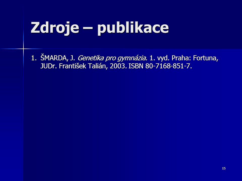 Zdroje – publikace ŠMARDA, J. Genetika pro gymnázia.