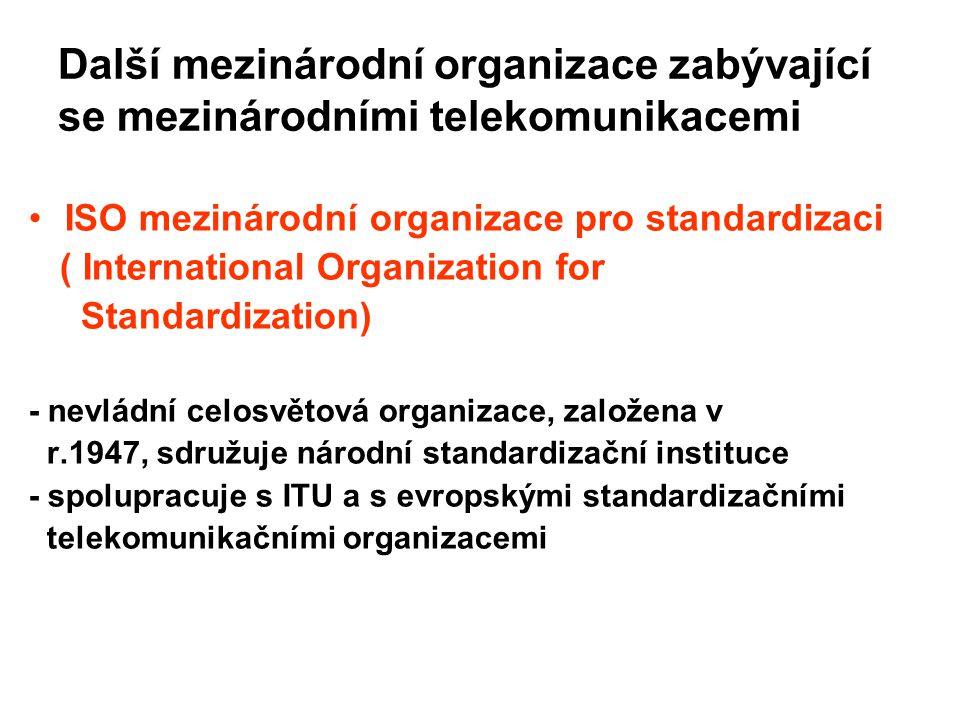 Další mezinárodní organizace zabývající se mezinárodními telekomunikacemi