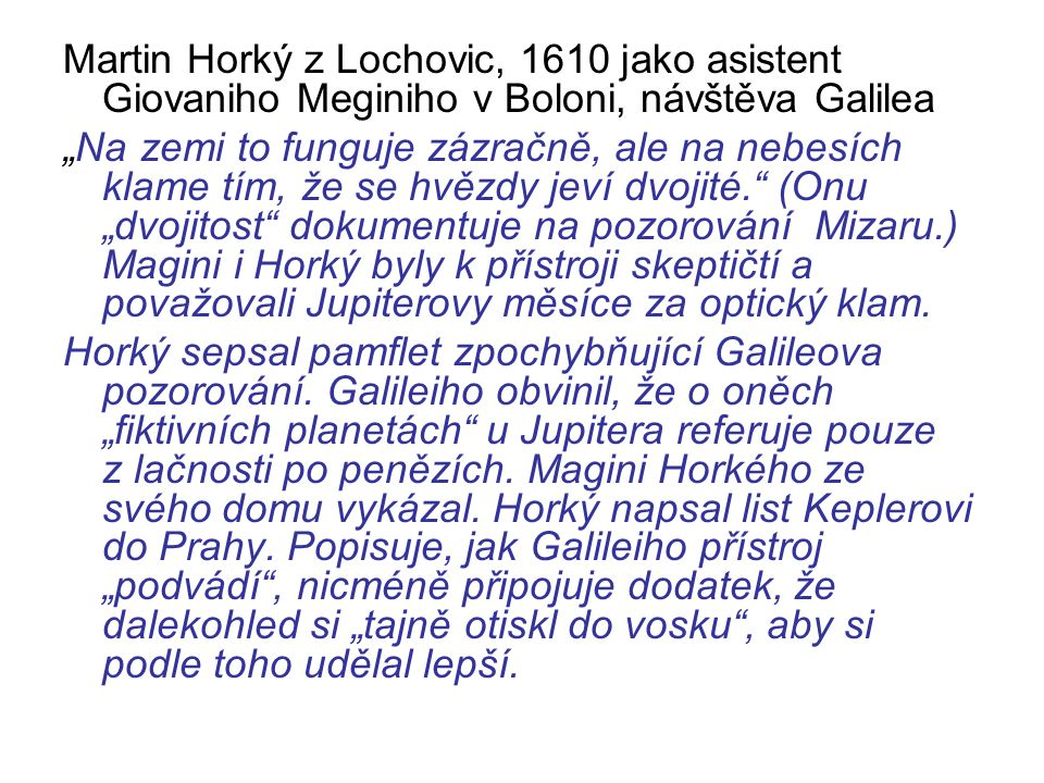 Martin Horký z Lochovic, 1610 jako asistent Giovaniho Meginiho v Boloni, návštěva Galilea