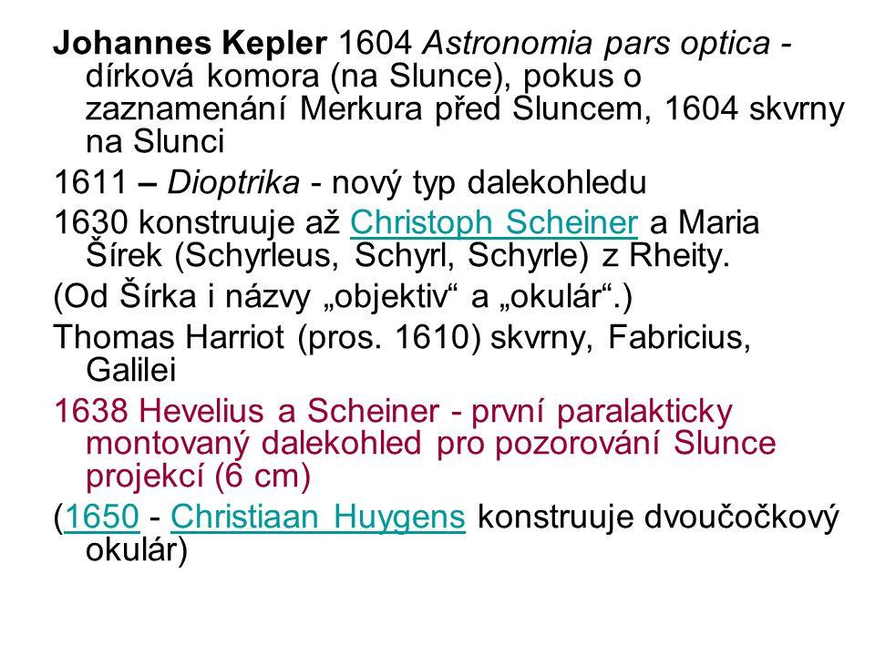 Johannes Kepler 1604 Astronomia pars optica - dírková komora (na Slunce), pokus o zaznamenání Merkura před Sluncem, 1604 skvrny na Slunci