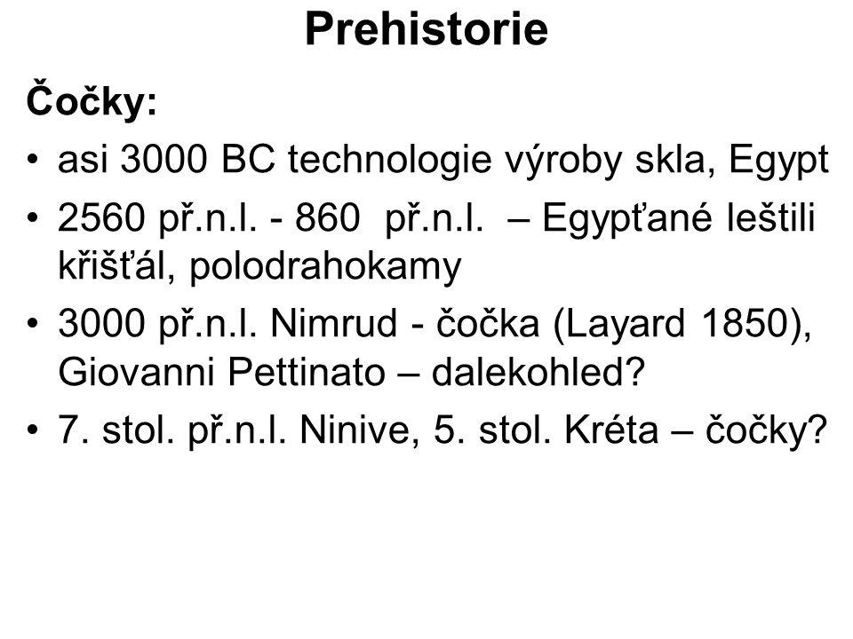 Prehistorie Čočky: asi 3000 BC technologie výroby skla, Egypt