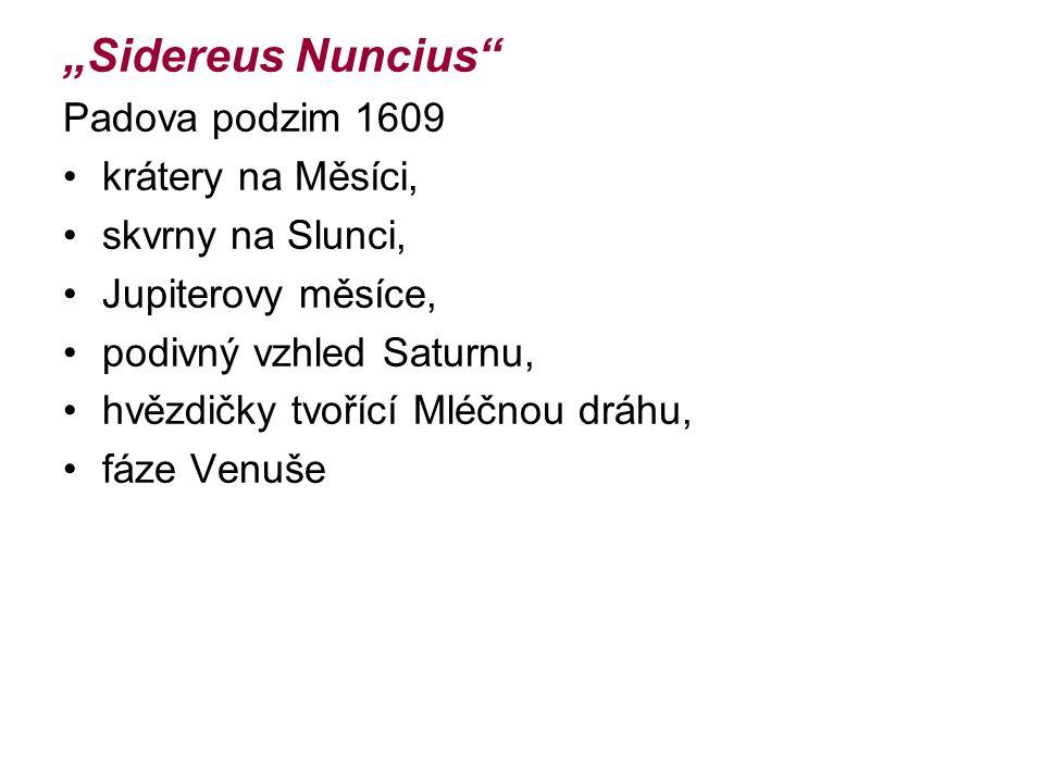 """""""Sidereus Nuncius Padova podzim 1609 krátery na Měsíci,"""