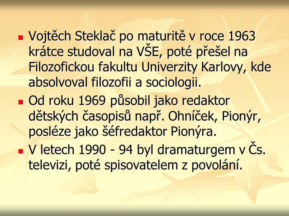 Vojtěch Steklač po maturitě v roce 1963 krátce studoval na VŠE, poté přešel na Filozofickou fakultu Univerzity Karlovy, kde absolvoval filozofii a sociologii.