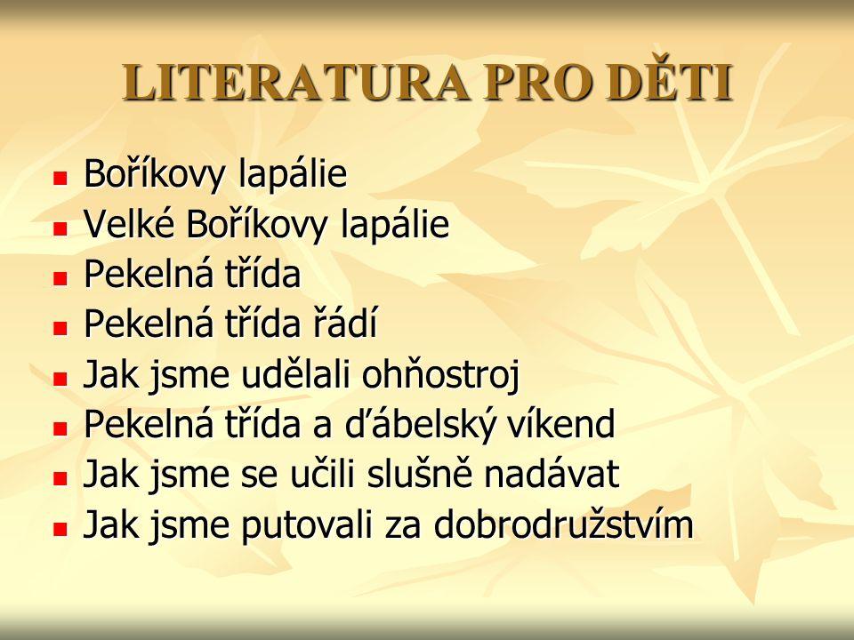 LITERATURA PRO DĚTI Boříkovy lapálie Velké Boříkovy lapálie
