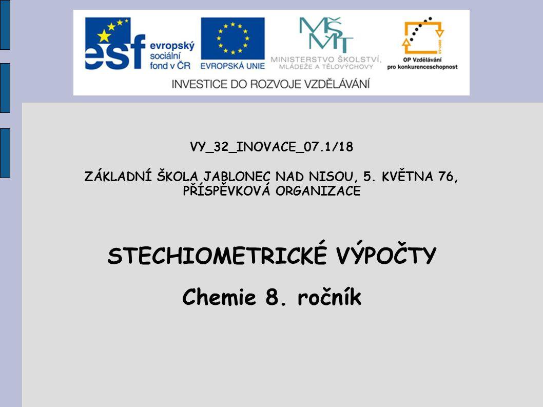 STECHIOMETRICKÉ VÝPOČTY Chemie 8. ročník