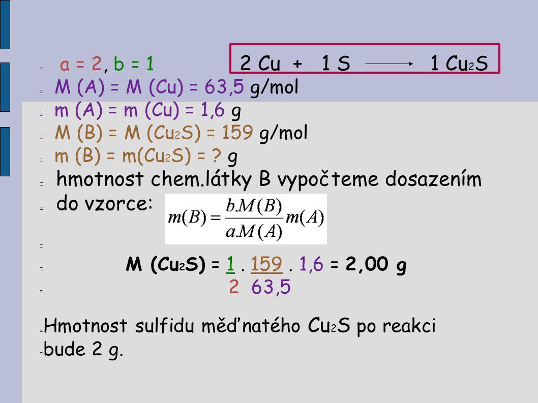 hmotnost chem.látky B vypočteme dosazením do vzorce:
