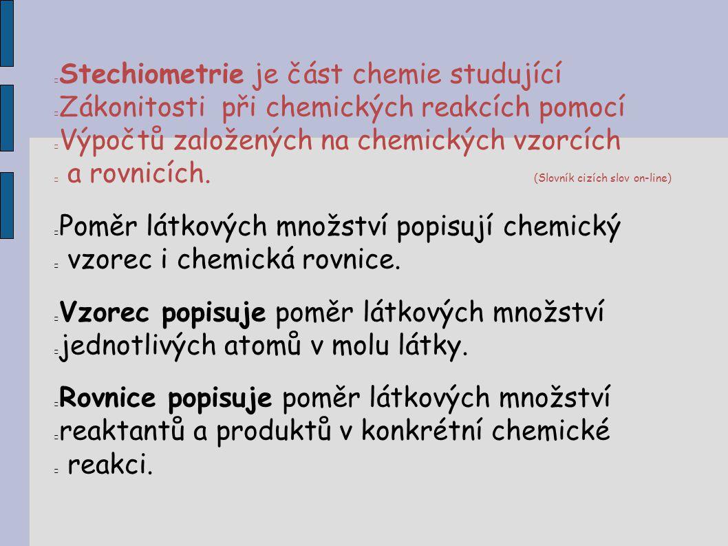 Stechiometrie je část chemie studující