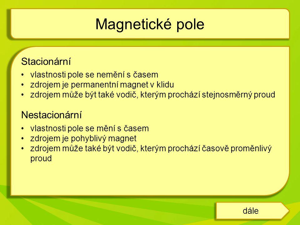 Magnetické pole Stacionární Nestacionární
